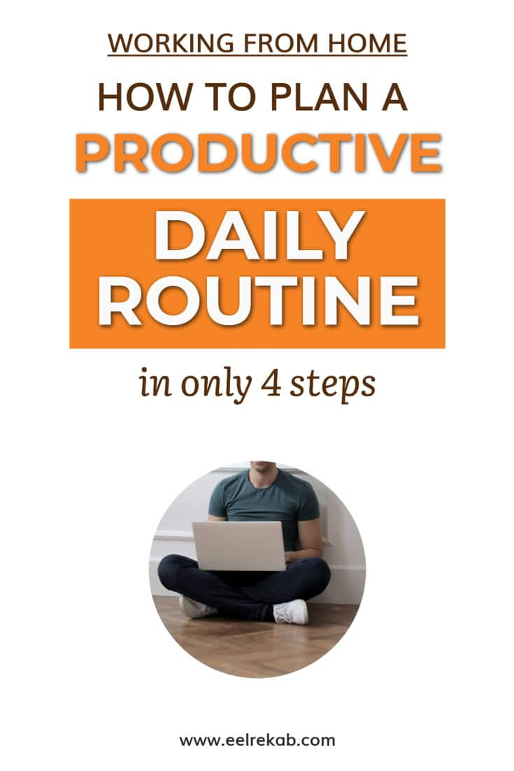 How to Plan a Productive Daily Routine When You're Working From Home