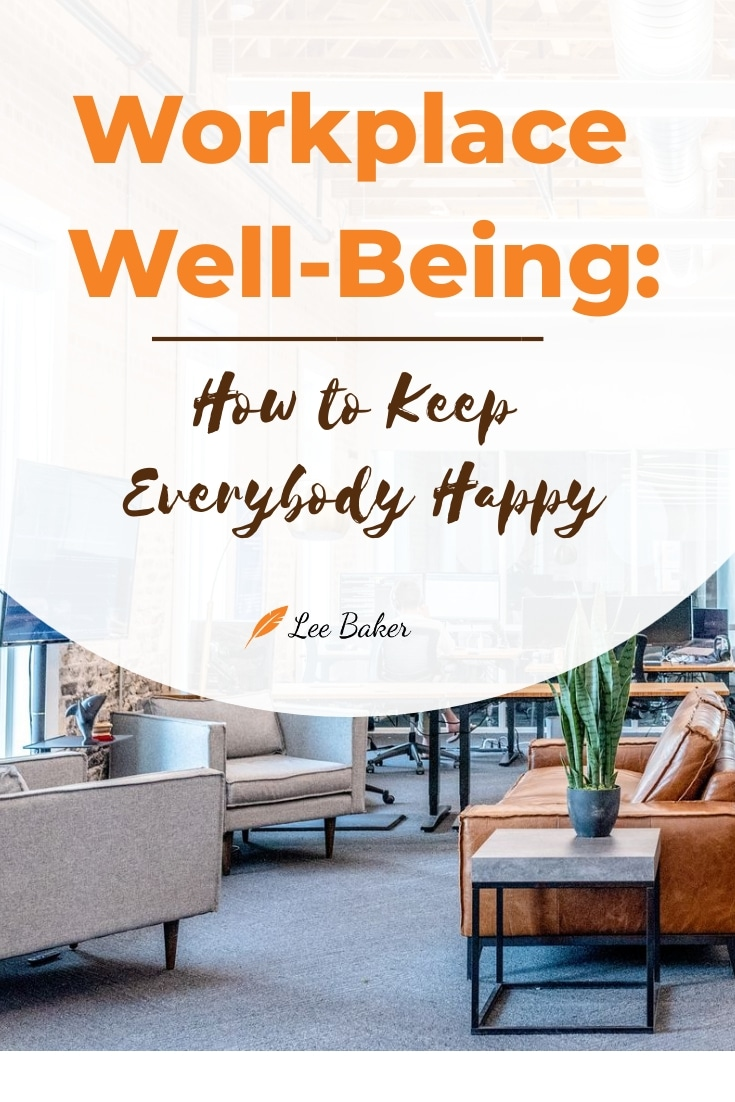 Workplace Well-Being: How to Keep Everybody Happy