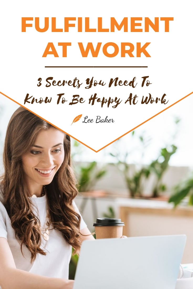 Work Fulfillment: 3 Secrets You Need to Know